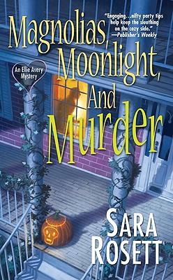Magnolias, Moonlight, and Murder By Rosett, Sara