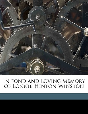 Nabu Press In Fond and Loving Memory of Lonnie Hinton Winston by Anonymous [Paperback] at Sears.com