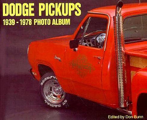 Dodge Pickups 1939-1978 Photo Album By Bunn, Don